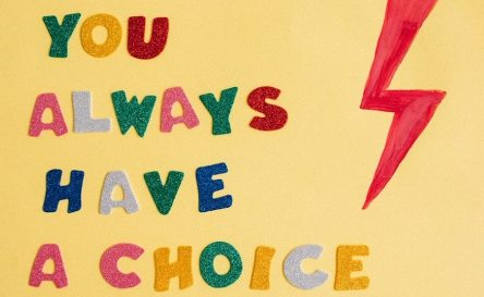 always have a choice
