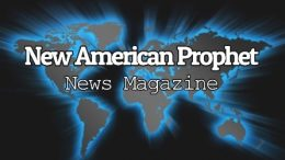 New American Prophet News Magazine - May 2021